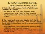 c the greek word for church d several names for the church