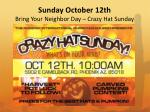 sunday october 12th bring your neighbor day crazy hat sunday