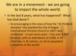 we are in a movement we are going to impact the whole world
