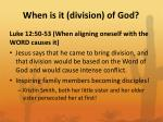 when is it division of god