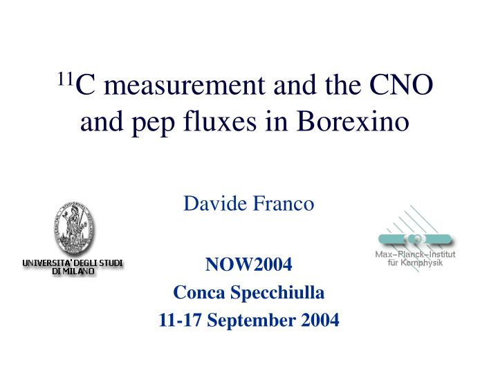 11 c measurement and the cno and pep fluxes in borexino n.
