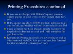 printing procedures continued