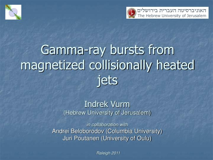 gamma ray bursts from magnetized collisionally heated jets n.