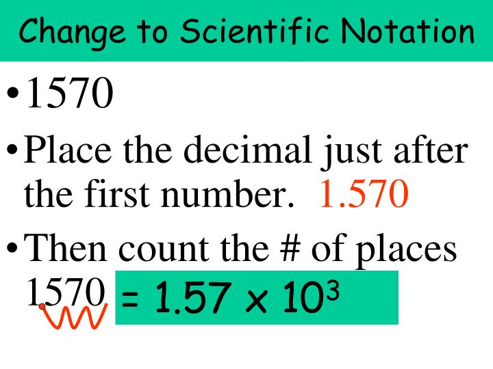 Change to Scientific Notation