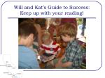 will and kat s guide to success keep up with your reading