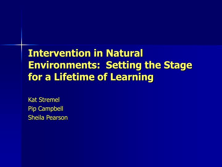intervention in natural environments setting the stage for a lifetime of learning n.