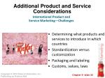additional product and service considerations1