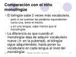 comparaci n con el ni o monoling e
