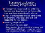 sustained exploration learning progressions