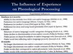 the influence of experience on phonological processing