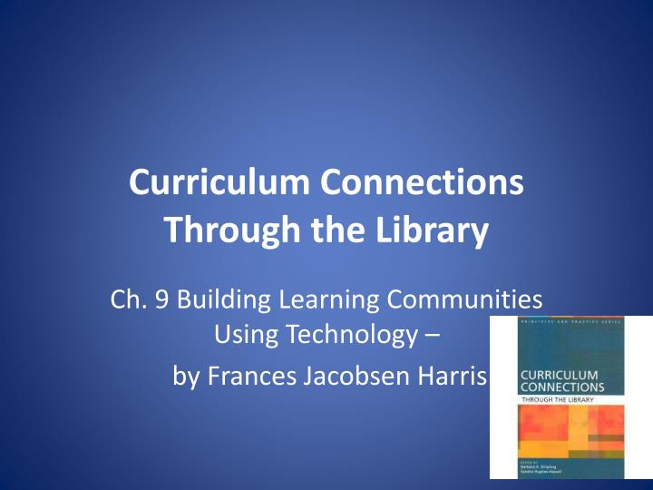 curriculum connections through the library n.