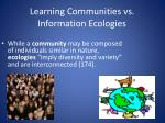 learning communities vs information ecologies