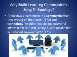 why build learning communities using technology