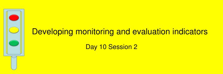developing monitoring and evaluation indicators n.