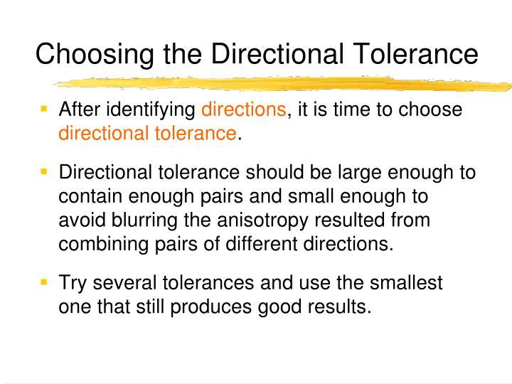 Choosing the Directional Tolerance