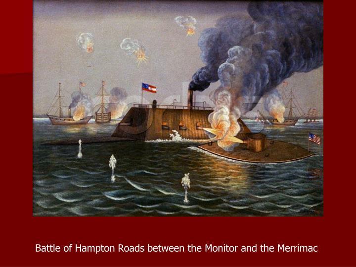Battle of Hampton Roads between the Monitor and the Merrimac