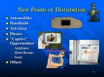 new points of distribution