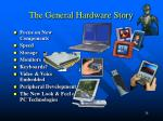 the general hardware story
