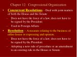 chapter 12 congressional organization10