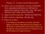 chapter 12 congressional organization17
