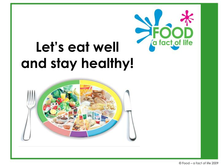 let s eat well and stay healthy n.