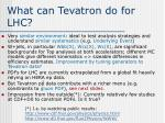 what can tevatron do for lhc