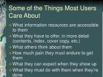 some of the things most users care about