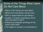 some of the things most users do not care about