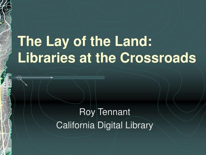 the lay of the land libraries at the crossroads n.