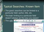 typical searches known item