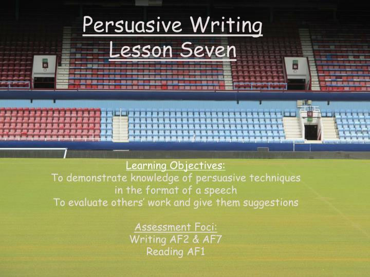 persuasive writing lesson seven n.