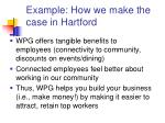 example how we make the case in hartford