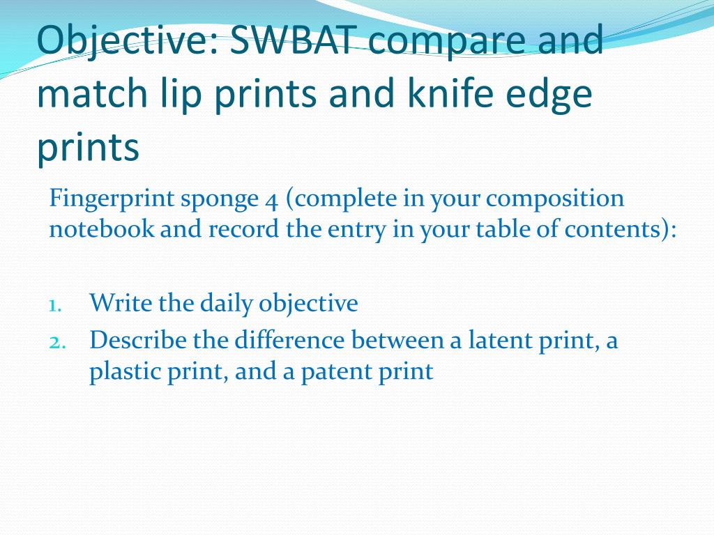 ppt objective swbat compare and match lip prints and knife edge