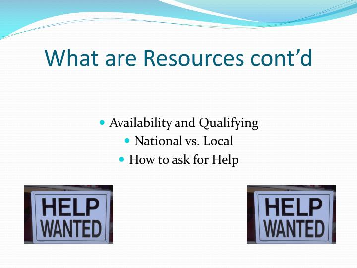 What are Resources cont'd