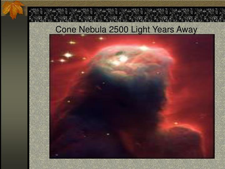 Cone Nebula 2500 Light Years Away