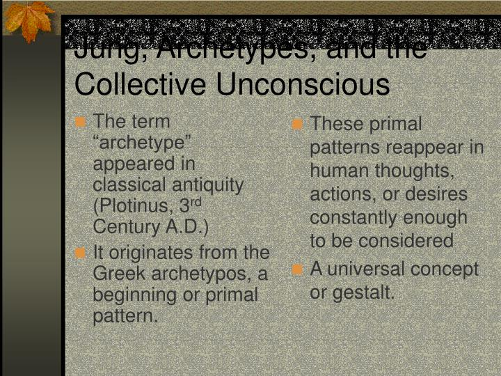 """The term """"archetype"""" appeared in classical antiquity (Plotinus, 3"""