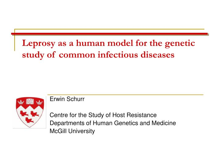 PPT - Leprosy as a human model for the genetic study of common