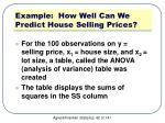 example how well can we predict house selling prices