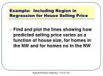 example including region in regression for house selling price1