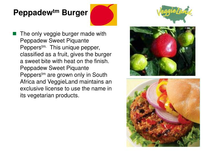 The only veggie burger made with Peppadew Sweet Piquante Peppers