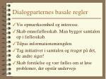 dialogparternes basale regler