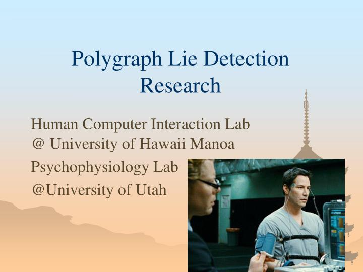 psychophysiological methods in lie detection History of lie detection this segment of the training course provides a comprehensive overview of the psychophysiological detection of deception evolution spanning time from primitive and, typically, inhumane methods of detecting deception to modern, civilized, and scientifically based methods and techniques.