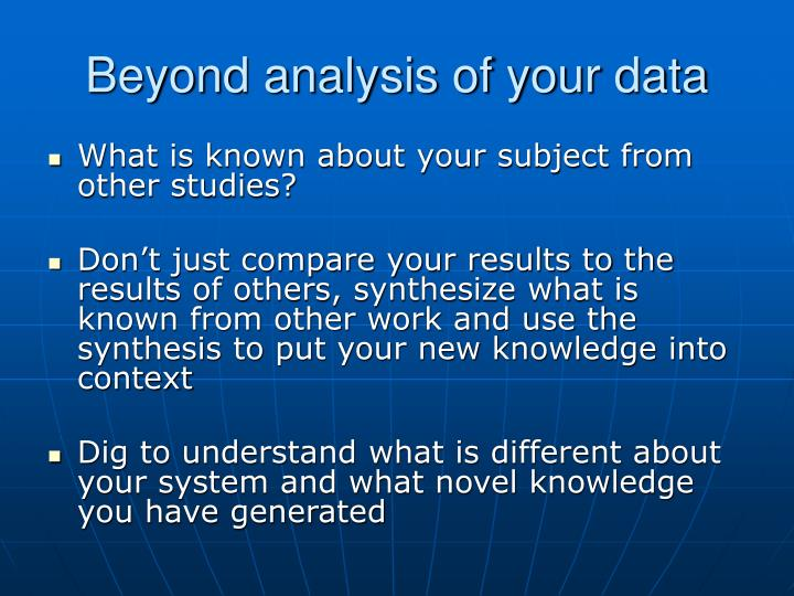 Beyond analysis of your data
