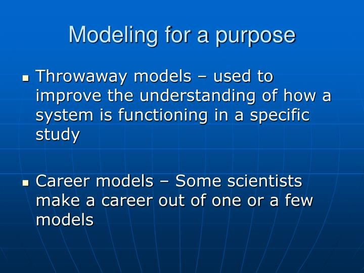 Modeling for a purpose
