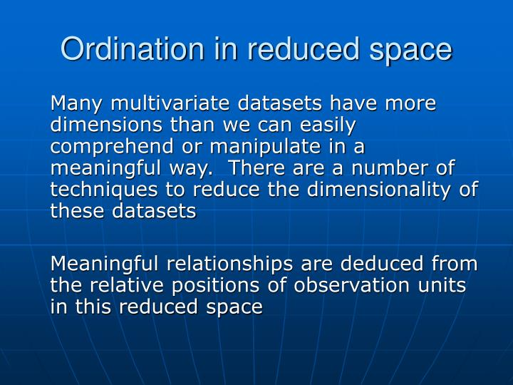 Ordination in reduced space