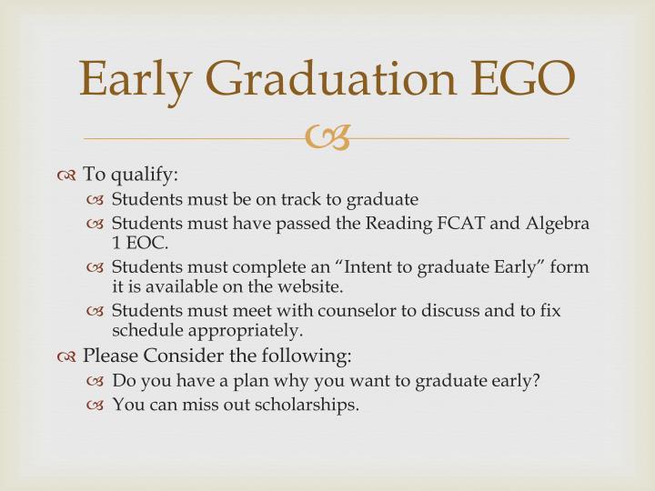 Early Graduation EGO