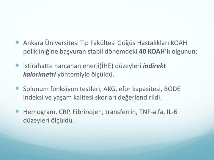 Ankara Üniversitesi Tıp Fakültesi Göğüs Hastalıkları KOAH polikliniğine başvuran stabil dönemdeki