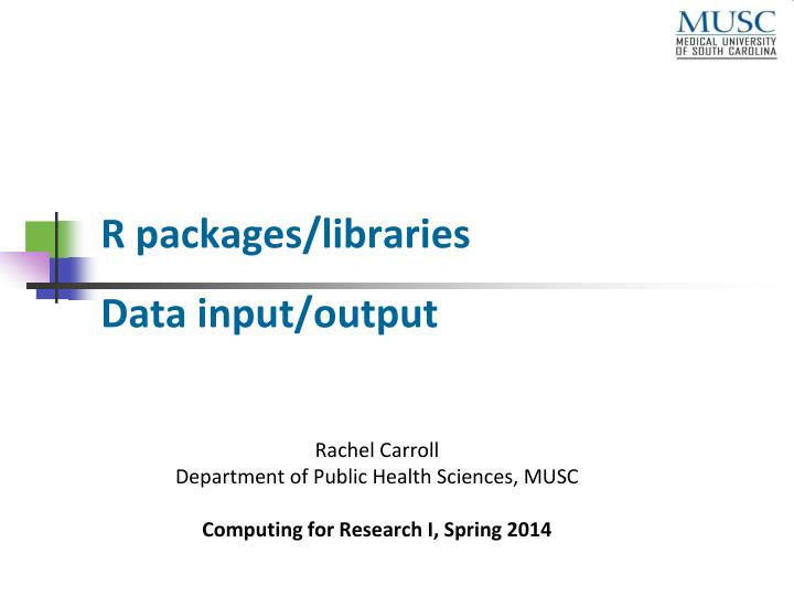 r packages libraries data input output n.