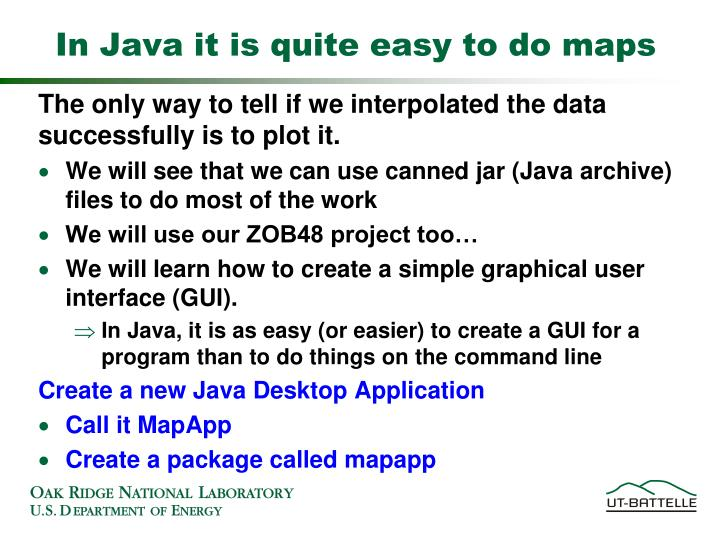 In java it is quite easy to do maps