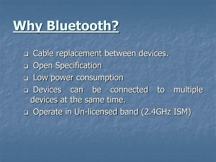 Why Bluetooth?
